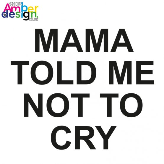white tshirt - mama told me not to cry